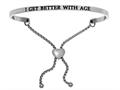 "Stainless Steel ""i Get Better Age""adjustable Friendship Bracelet"