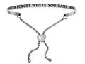 """Stainless Steel """"never Forget Where You Came From""""adjustable Friendship Bracelet"""