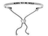"Stainless Steel ""born To Be Wild""adjustable Friendship Bracelet style: INT7004"