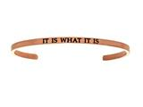 "Intuition Stainless Steel Pink Finish ""it Is What It Is""Cuff Bangle style: PINT5078"