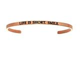 "Intuition Stainless Steel Pink Finish ""life Is Short.smile.""Cuff Bangle style: PINT5079"