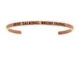 "Intuition Stainless Steel Pink Finish ""quit Talking.begin Doing.""Cuff Bangle style: PINT5081"