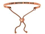 "Intuition Stainless Steel Pink Finish ""i Get Better Age""adjustable Friendship Bracelet style: PINT7015"