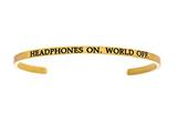 "Intuition Stainless Steel Yellow Finish ""headphones On.world Off.""Cuff Bangle style: YINT5049"