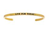 "Intuition Stainless Steel Yellow Finish ""live For Today""Cuff Bangle style: YINT5055"