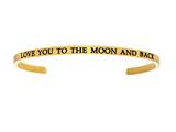 "Intuition Stainless Steel Yellow Finish ""love You To The Moon And Back""Cuff Bangle style: YINT5057"