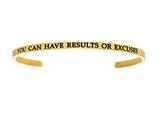 "Intuition Stainless Steel Yellow Finish ""you Can Have Results Or Excuses""Cuff Bangle style: YINT5070"