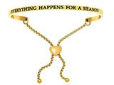 "Intuition Stainless Steel Yellow Finish ""everything Happens For A Reason""adjustable Friendship Bracelet style: YINT7057"