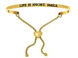 "Intuition Stainless Steel Yellow Finish ""life Is Short.smile.""adjustable Friendship Bracelet style: YINT7066"