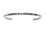 "Intuition Stainless Steel ""a Friend Is A Lifetime Gift""Cuff Bangle style: INT5000"