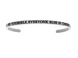 "Intuition Stainless Steel ""be Yourself.everyone Else Is Taken.""Cuff Bangle style: INT5003"