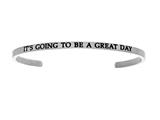 "Intuition Stainless Steel ""it""s Going To Be A Great Day""Cuff Bangle style: INT5026"