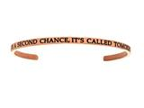 "Intuition Stainless Steel Pink Finish ""i Have A Second Chance, It""s Called Tomorrow""Cuff Bangle style: PINT5077"