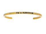 "Intuition Stainless Steel Yellow Finish ""i'm A Survivor""Cuff Bangle style: YINT5018"