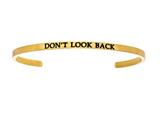 "Intuition Stainless Steel Yellow Finish ""don't Look Back""Cuff Bangle style: YINT5044"