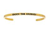 "Intuition Stainless Steel Yellow Finish ""enjoy The Journey""Cuff Bangle style: YINT5046"
