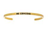 "Intuition Stainless Steel Yellow Finish ""be Genuine""Cuff Bangle style: YINT5047"