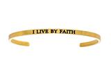"Intuition Stainless Steel Yellow Finish ""i Live By Faith""Cuff Bangle style: YINT5054"