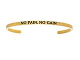 "Intuition Stainless Steel Yellow Finish ""no Pain, No Gain""Cuff Bangle style: YINT5059"