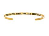 "Intuition Stainless Steel Yellow Finish ""my Faith Will See Me Through""Cuff Bangle style: YINT5067"