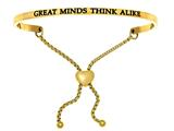 "Intuition Stainless Steel Yellow Finish ""great Minds Think Alike""adjustable Friendship Bracelet style: YINT7061"