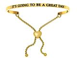"Intuition Stainless Steel Yellow Finish ""it""s Going To Be A Great Day""adjustable Friendship Bracelet style: YINT7064"